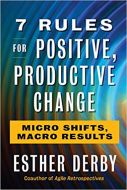 7 Rules for Positive, Productive Change: Micro Shifts, Macro Results