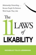 The 11 Laws of Likability: Relationship Networking ... Because People Do Business with People They Like