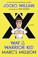Marc's Mission: Way of the Warrior Kid (a Novel) ( Way of the Warrior Kid #2 )