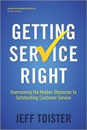 Getting Service Right: Overcoming the Hidden Obstacles to Outstanding Customer Service